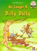 Cover of: No longer a dilly dally =