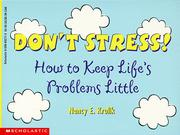 Cover of: Don't Stress!: How to Keep Life's Problems Little