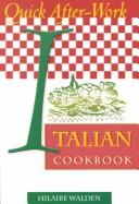 Cover of: The quick after-work Italian cookbook