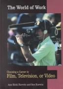 Cover of: Choosing a career in film, television, or video