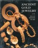 Cover of: Ancient gold jewelry at the Dallas Museum of Art