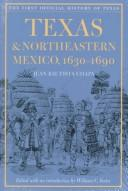 Cover of: Texas & northeastern Mexico, 1630-1690