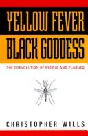 Cover of: Yellow fever, black goddess | Christopher Wills