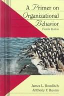 Cover of: A primer on organizational behavior
