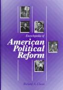 Cover of: Encyclopedia of American political reform
