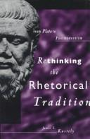 Cover of: Rethinking the rhetorical tradition
