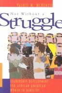 Cover of: Not without a struggle