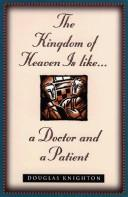 Cover of: The kingdom of heaven is like... a doctor and a patient