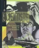 Cover of: Scientists : The Lives and Works of 150 Scientists   | Peggy & Stephen Allison (editors) Saari