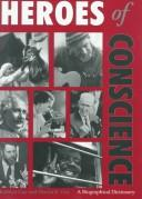 Cover of: Heroes of conscience: a biographical dictionary