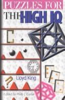 Puzzles for the high IQ by King, Lloyd.