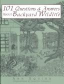 Cover of: 101 questions & answers about backyard wildlife | Ann Squire