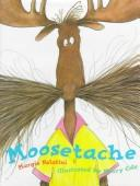 Moosetache by Margie Palatini