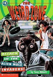 Cover of: Attack of the Alien Mole Invaders! (The Weird Zone , No 4) | Tony Abbott