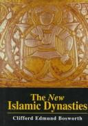 Cover of: new Islamic dynasties | Clifford Edmund Bosworth