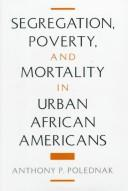 Cover of: Segregation, poverty, and mortality in urban African Americans