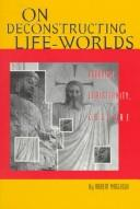 Cover of: On deconstructing life-worlds