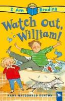 Cover of: Watch out, William