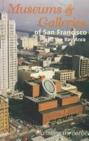 Cover of: Museums & galleries of San Francisco & the Bay area