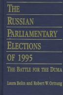 Cover of: The Russian parliamentary elections of 1995