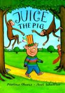 Cover of: Juice the Pig