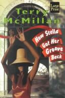 Cover of: How Stella got her groove back | Terry McMillan