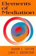 Cover of: Elements of mediation | Sharon Leviton