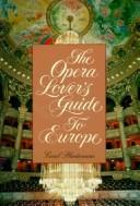 Cover of: The opera lover's guide to Europe