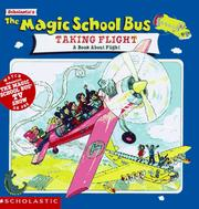 Cover of: The Magic School Bus Taking Flight: A Book About Flight (Magic School Bus TV Tie-Ins)