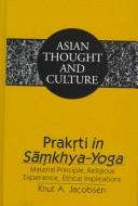 Cover of: Prakr̥ti in Samkhya-yoga