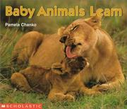 Cover of: Baby animals learn | Pamela Chanko