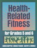 Cover of: Health-related fitness for grades 5 and 6