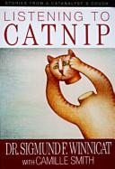 Cover of: Listening to catnip