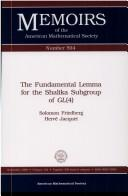 Cover of: The fundamental lemma of the Shalika subgroup of GL(4)
