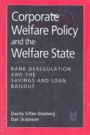 Cover of: Corporate welfare policy and the welfare state