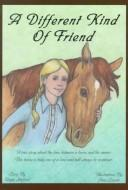 Cover of: A different kind of friend