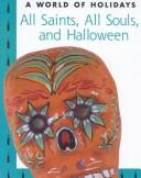 Cover of: All Saints, All Souls, and Halloween