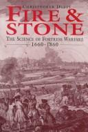 Cover of: Fire and stone: the science of fortress warfare, 1660-1860