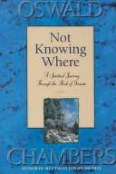 Cover of: Not knowing where: a spiritual journey through the book of Genesis