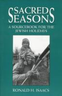 Cover of: Sacred seasons: a sourcebook for the Jewish holidays