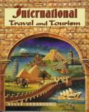 Cover of: International travel and tourism