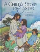 Cover of: A child's story of Easter | Etta Wilson