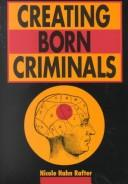 Cover of: Creating born criminals
