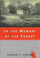 Cover of: In the memory of the forest | Charles T. Powers