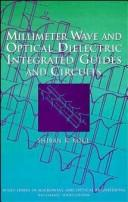 Cover of: Millimeter wave and optical dielectric integrated guides and circuits