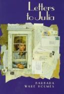 Cover of: Letters to Julia | Barbara Ware Holmes