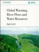 Cover of: Global warming, river flows and water resources