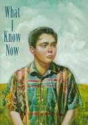 Cover of: What I know now