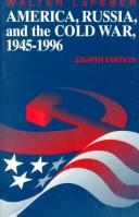 Cover of: America, Russia and the Cold War 1945-1996