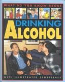 Cover of: Drinking alcohol